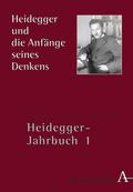Heidegger-Jahrbuch: Heidegger und die Anfänge seines Denkens; Bd.1