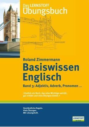 Basiswissen Englisch: Adjektiv, Adverb, Pronomen . . .; Bd.3