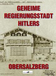 Geheime Regierungsstadt Hitlers - Obersalzberg