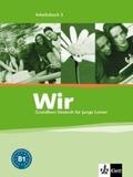 Wir - Grundkurs Deutsch für junge Lerner: Arbeitsbuch; Bd.3