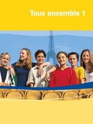 Tous ensemble, Ausgabe ab 2004: 1. Lernjahr, Schülerbuch; Bd.1