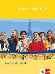 Tous ensemble, Ausgabe ab 2004: 1. Lernjahr, Grammatisches Beiheft; Bd.1