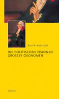 Die politischen Visionen großer Ökonomen