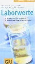 Laborwerte. Mehr als 150 Laborwerte von A - Z. Die häufigsten Untersuchungsmethoden