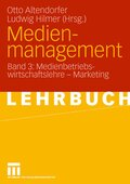 Medienmanagement: Medienbetriebswirtschaftslehre - Marketing; Bd.3