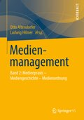 Medienmanagement: Medienpraxis - Mediengeschichte - Medienordnung; Bd.2