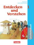 Entdecken und Verstehen, Geschichtsbuch für Realschulen in Baden-Württemberg, Neubearbeitung: Von der Frühgeschichte bis zum Mittelalter; Bd.1
