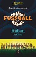 Die wilden Fußballkerle - Raban der Held