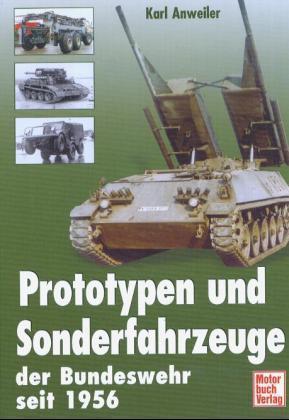 Prototypen und Sonderfahrzeuge der Bundeswehr seit 1956 - Bd.1