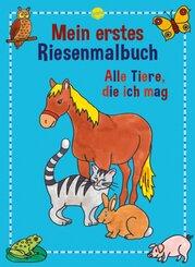 Mein erstes Riesenmalbuch, Alle Tiere, die ich mag