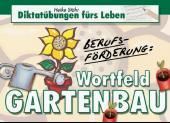 Berufsförderung: Wortfeld Gartenbau