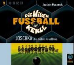 Die wilden Fußballkerle, Audio-CDs: Joschka, die siebte Kavallerie, 3 Audio-CDs; Tl.9