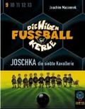Die wilden Fußballkerle, Cassetten: Joschka, die siebte Kavallerie, 2 Cassetten; Tl.9