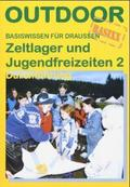 Zeltlager und Jugendfreizeiten - Bd.2