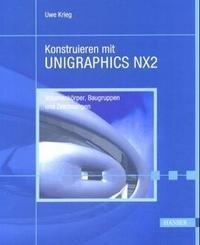 Konstruieren mit UNIGRAPHICS NX2