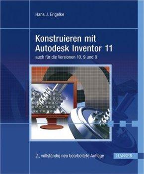 Konstruieren mit Autodesk Inventor 11