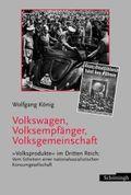 Volkswagen, Volksempfänger, Volksgemeinschaft