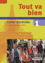 Tout va bien: 7. Schuljahr, Cahier d'activites, m. CD-ROM; Bd.1