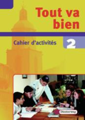 Tout va bien: 8. Schuljahr, Cahier d'activites; Bd.2