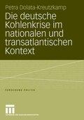 Die deutsche Kohlenkrise im nationalen und transatlantischen Kontext