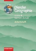 Diercke Geographie, Gymnasium Sachsen-Anhalt: Klasse 6, Arbeitsheft