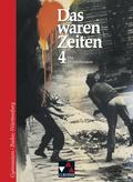 Das waren Zeiten, Ausgabe Gymnasium Baden-Württemberg: Das 20. Jahrhundert; Bd.4