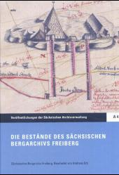 Die Bestände des Sächsischen Bergarchivs Freiberg