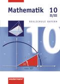 Mathematik, Realschule Bayern: 10. Jahrgangsstufe, Wahlpflichtfächergruppe II/III