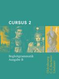 Cursus, Ausgabe B: Begleitgrammatik; Bd.2