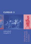 Cursus, Ausgabe B: Arbeitsheft; Bd.3