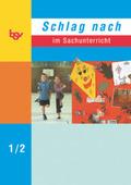 Schlag nach im Sachunterricht: Klasse 1/2, Neue Ausgabe D für Berlin, Brandenburg, Hessen, Mecklenburg-Vorpommern, Nordrhein-Westfalen, Niedersachsen u