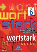 Wortstark, Ausgabe Hauptschule Bayern: 6. Klasse, SprachLeseBuch