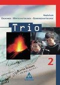 Trio, Erdkunde-Wirtschaftskunde-Gemeinschaftskunde, Realschule Baden-Württemberg: 7./8. Schuljahr; Bd.2