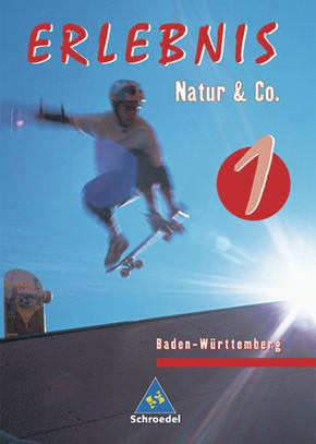 Erlebnis Natur & Co.: 5./6. Schuljahr; Bd.1