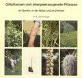 Giftpflanzen und allergieerzeugende Pflanzen im Garten, in der Natur und im Zimmer