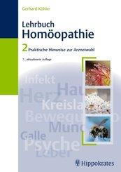 Lehrbuch der Homöopathie: Praktische Hinweise zur Arzneiwahl