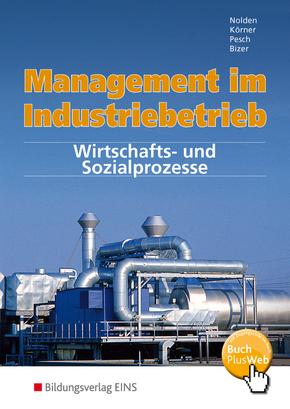 Management im Industriebetrieb: Wirtschafts- und Sozialprozesse; Bd.2