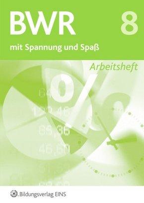 BWR mit Spannung und Spaß, Ausgabe Bayern: Arbeitsheft; Bd.8