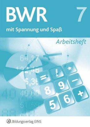 BWR mit Spannung und Spaß, Ausgabe Bayern: Arbeitsheft; Bd.7