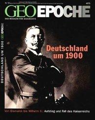 Geo Epoche: Deutschland um 1900