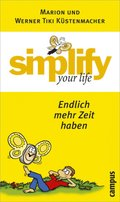 Simplify your life, Endlich mehr Zeit haben