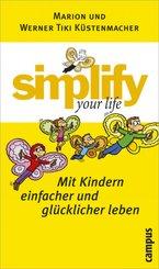 Simplify your life, Mit Kindern einfacher und glücklicher  leben