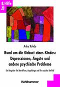 Rund um die Geburt eines Kindes: Depressionen, Ängste und andere psychische Probleme