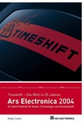 Timeshift - The World in Twenty-Five Years. The 25 th Anniversary of the Festival of Art, Technology and Society.