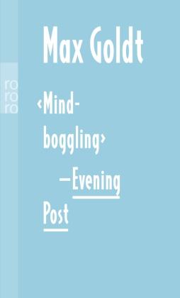 """Max Goldt - """"Mind-boggling"""" -Evening Post"""