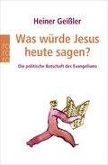 Heiner Geißler - Was würde Jesus heute sagen?