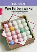 Wie Farben wirken - Farbpsychologie, Farbsymbolik, Kreative Farbgestaltung