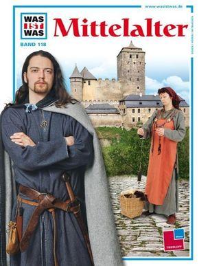 Mittelalter - Was ist was Bd.118