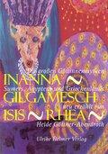 Inanna, Gilgamesch, Isis, Rhea