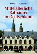 Mittelalterliche Rathäuser in Deutschland